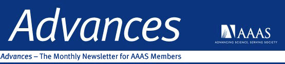 AAAS Advances -- The Monthly Newsletter for AAAS Members